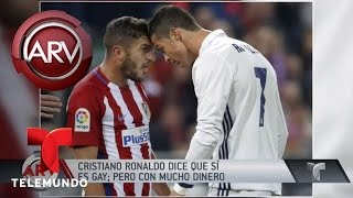 Cristiano Ronaldo dice que es gay, pero con dinero | Al Rojo Vivo | Telemundo