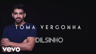 Dilsinho - Toma Vergonha (Áudio Oficial)