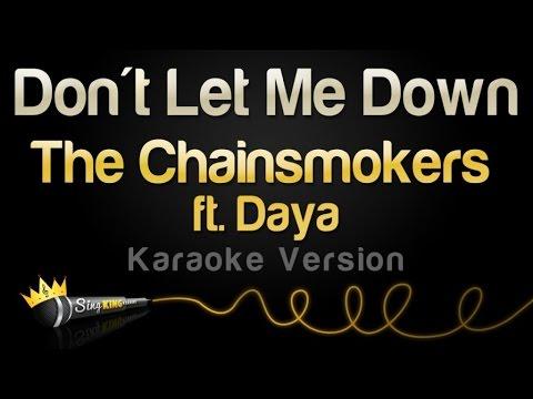 The Chainsmokers Feat Daya Don T Let Me Down Karaoke Version