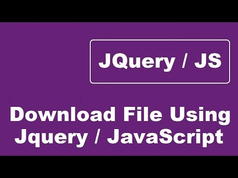 Download File Using JQuery or JavaScript