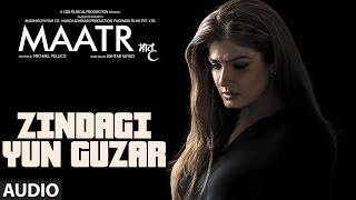 Zindagi Yun Guzar Full Audio Song |  Raveena Tandon | Ashtar Sayed | T-Series