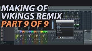 Making of Vikings Theme Remix (Part 9 of 9) // FL STUDIO TUTORIAL