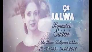 9X Jalwa Remembers Sridevi