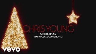 Chris Young - Christmas (Baby Please Come Home) (Audio)
