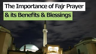 The Importance of Salat Al-Fajr (Dawn Prayers) & its Benefits/ Blessings..Compilation of Clips...