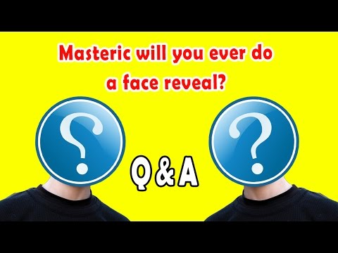 Q&A - WILL YOU EVER DO A FACE REVEAL?! (Q&A With Masteric #1)