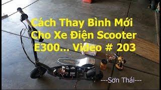 Chia Sẻ Cách Thay Bình Xe Scooter Điện Razor E300... Video # 203
