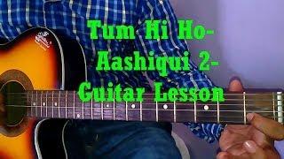 Learn Guitar- Tum Hi Ho - Hum Tere Bin Ab Reh Nahi Sakte-Aashiqui 2- Guitar Tutorial- Part 1