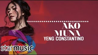 Yeng Constantino - Ako Muna (Official Lyric Video)