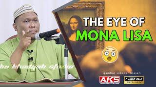 The Eye Of Mona Lisa | Ustaz Auni Mohamad