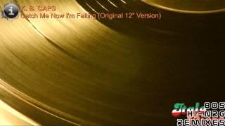 K.B. Caps - Catch Me Now I'm Falling (Original 12