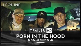 Porn in the Hood - Die Gang ohne Bang - Trailer (deutsch/german)
