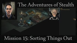 Stealth Episode 15: Sorting Things Out