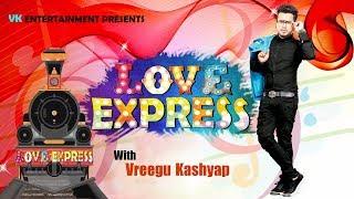 LOVE EXPRESS WITH VREEGU KASHYAP | Rakesh Reeyan |