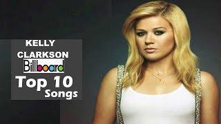 Kelly Clarkson - Billboard USA Top 10 Songs | Greatest Hits | ChartExpress
