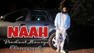 Naah - Harrdy Sandhu Feat | Dance Choreography | Prashant Maurya | Rouser Dance Academy