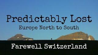 Hiking Europe N to S - Ep.22 - Farewell Switzerland