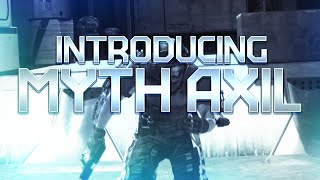 Introducing Myth Axil by Myth Vash