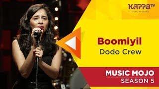 Boomiyil - Dodo Crew - Music Mojo Season 5 - Kappa TV