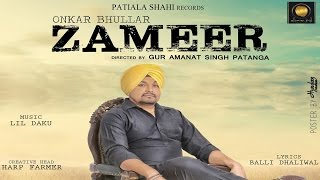 Zameer || Official Full Video || Onkar Bhullar || New  Punjabi Song 2016 || Patiala Shahi Records