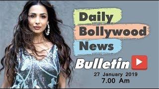 Latest Hindi Entertainment News From Bollywood | Malaika Arora | 27 January 2019 | 07:00 AM