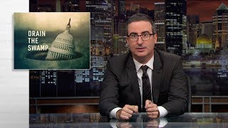 Drain the Swamp: Last Week Tonight with John Oliver (HBO)
