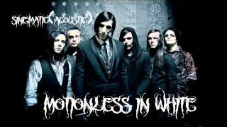 Motionless In White-Sinematic(Acoustic/Lyrics In Description)