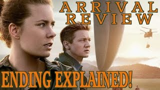 ARRIVAL - Movie Review w/ Spoilers + Ending Explained!