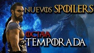 Nuevos SPOILERS de la Octava Temporada de JUEGO DE TRONOS!! + SORPRESA