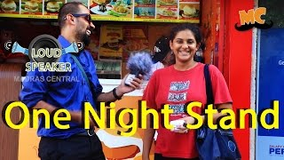 Chennai on One Night Stand | Loud Speaker Epi - 8| Vox Pop | Madras Central