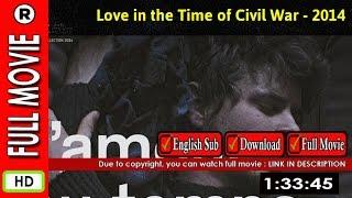 Watch Online: L Amour au temps de la guerre civile (2014)