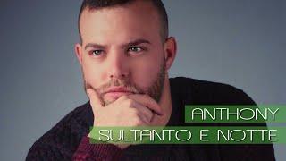 Anthony - Sultanto E Notte