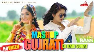 The Gujarati Mashup | DJ HARI - SURAT | Raghav Digital | Kinjal Dave | Geeta Rabari | Vijay Suvada