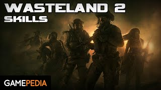 Wasteland 2: Skills - Everything you need to know