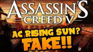 Assassin's Creed V: Rising Son IS FAKE | Video Showing New AC IS FAKE!