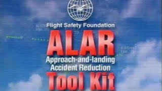 Approach and Landing Accident Reduction (ALAR) Tool Kit