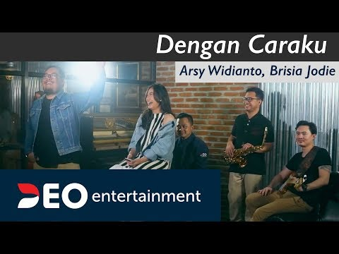 Dengan Caraku - Arsy Widianto, Brisia Jodie at Destudio   Cover By Deo Entertainment