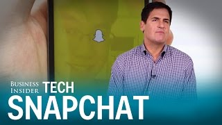 Mark Cuban: Why using Snapchat is a big mistake