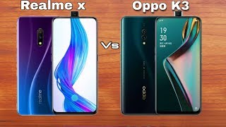 Realme X Vs Oppo K3 Which One Should You Buy In 2019? Full Comparison??