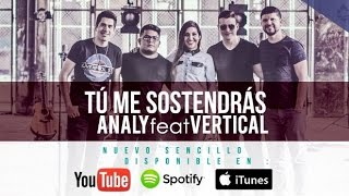 Analy | Tú Me Sostendrás ft Vertical | Video Oficial HD
