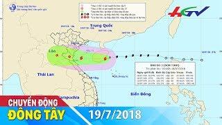 Bão Sơn Tinh suy yếu thành áp thấp, Bắc Trung Bộ mưa lớn | CHUYỂN ĐỘNG ĐÔNG TÂY - 19/7/2018