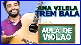 (COMO TOCAR NO VIOLÃO #135) Trem-Bala  - Ana Vilela