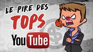 Le PIRE des TOPS YOUTUBE