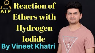 Reaction of Ethers with Hydrogen Iodide - IIT JEE organic
