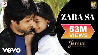 Zara Sa - Official Full Song | Jannat | KK| Pritam | Emraan Hashmi | Sonal Chauhan