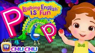 ChuChu TV Learning English Is Fun™ | Alphabet P Song | Phonics & Words For Preschool Children