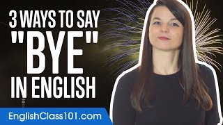 3 Ways to Say Bye in English