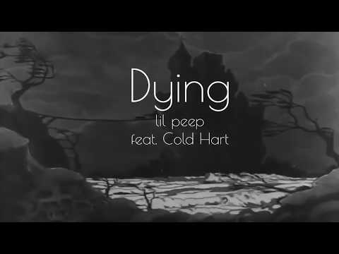 Dying Lil Peep feat . Cold Hart Lyrics
