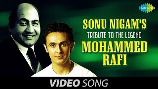 Sonu Nigam's tribute to the Legend Mohd Rafi