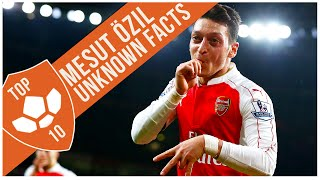 Mesut Ozil: Top 10 Unknown Facts